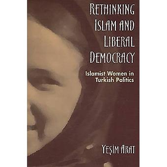 Rethinking Islam and Liberal Democracy - Islamist Women in Turkish Pol