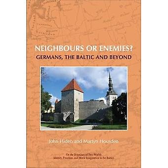 Neighbours or Enemies?: Germans, the Baltic and Beyond (On the Boundary of� Two Worlds: Identity, Freedom, & Moral Imagination in the Baltics)