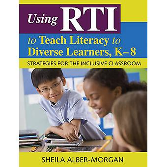 Using TRI to Teach Literacy to Diverse Learners - K-8 - Strategies for