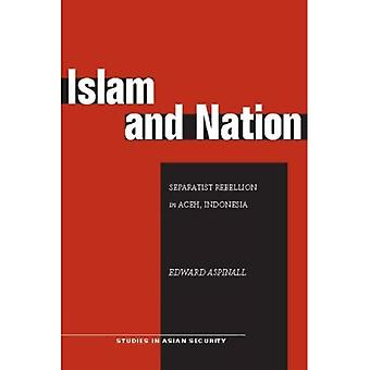 Islam and Nation: Separatist Rebellion in Atjeh, Indonesië (Studies in Asian Security)
