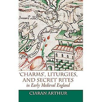 'Charms', Liturgies, en Geheime Riten in Vroeg Middeleeuws Engeland (Angelsaksische Studies)