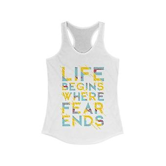 Life Begins Where Fear Ends Racerback Tank Top