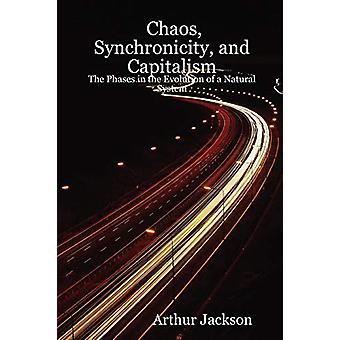 Chaos - Synchronicity - and Capitalism - The Phases in the Evolution o