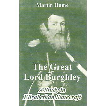 The Great Lord Burghley by Martin Andrew Sharp Hume - 9781410212580 B