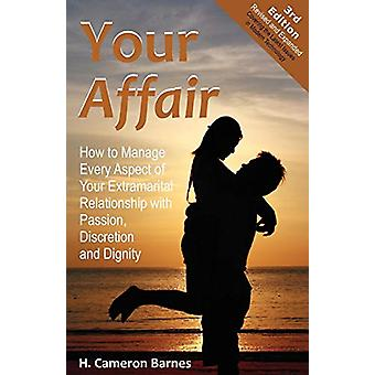 Your Affair - How to Manage Every Aspect of Your Extramarital Relation