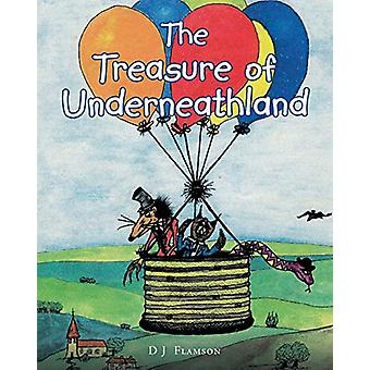 The Treasure of Underneathland by D J Flamson - 9781640794641 Book