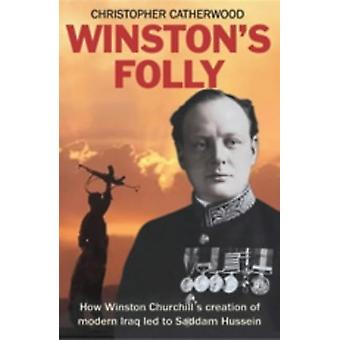 "Winston's Folly - Cómo Winston Churchill"", La creación del Iraq moderno"