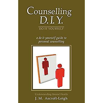 Counselling DIY by J M Ascroft-Leigh - 9781845495152 Book