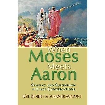 Quando Moisés encontra Aaron Staffing e Supervisão em Grandes Congregações por Gil Rendle Susan Beaumont 2007 Paperback