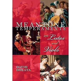 Temperaments meantone sur luths et violes par David Dolata