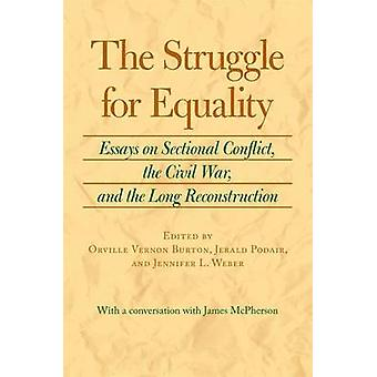 The Struggle for Equality by Edited by Orville Vernon Burton & Edited by Justin Podair & Edited by Jennifer L Weber