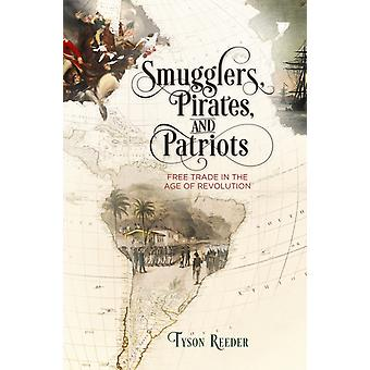 Smugglers Pirates and Patriots by Tyson Reeder