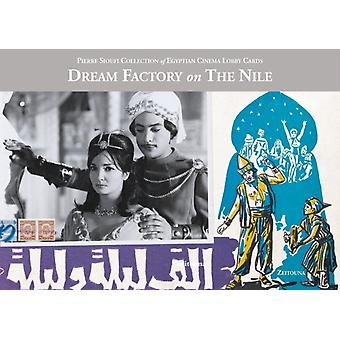 Dream Factory on the Nile  Pierre Sioufi Collection of Egyptian Cinema Lobby Cards by Volume editor Sherif Boraie