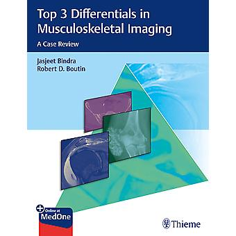 Top 3 Differentials in Musculoskeletal Imaging A Case Review