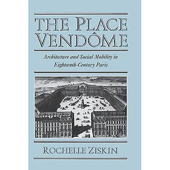 Place Vendome Architecture and Social Mobility in Eighteenth-Century Paris