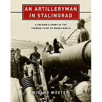 An Artilleryman in Stalingrad by Wigand Wuster