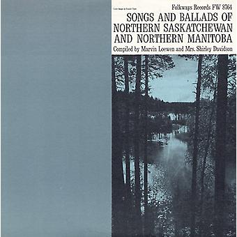 Canciones y baladas del norte de Saskatchewan y Norther - baladas y canciones de importación de Estados Unidos del norte de Saskatchewan y Norte [CD]