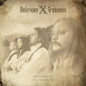 Delirium X Tremens - Belo Dunum: Echoes From the Past [CD] USA import