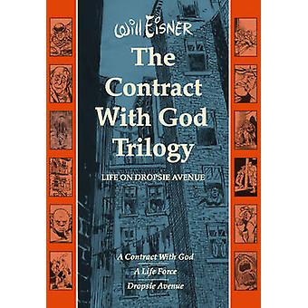 The Contract with God Trilogy - Life on Dropsie Avenue by Will Eisner
