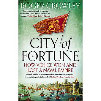 City of Fortune - How Venice Won and Lost a Naval Empire (Main) by Rog