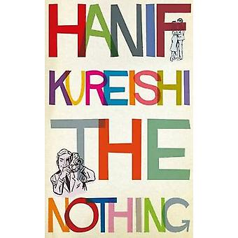 Ingenting av Hanif Kureishi - 9780571332014 bok