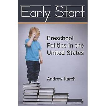 早朝に出発しアンドリュー Karch によってアメリカ合衆国で就学前の政治