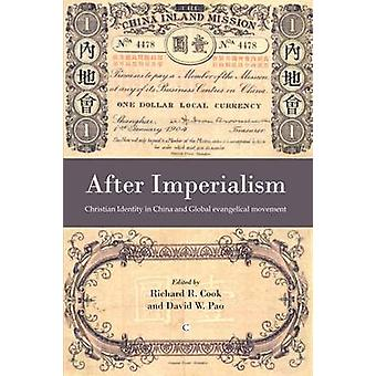 After Imperialism - Christian Identity in China and the Global Evangel