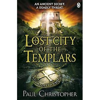 Lost City of the Templars by Paul Christopher - 9780718177294 Book