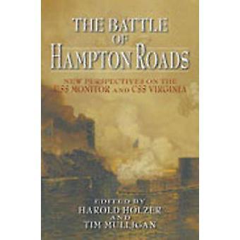 Die Schlacht von Hampton Roads - neue Perspektiven auf die USS - Monitor - ein