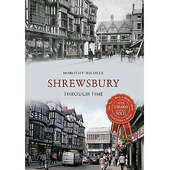 Shrewsbury Through Time by Dorothy Nicolle - 9781445608112 Book
