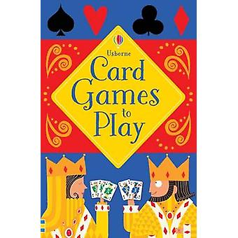 Card Games to Play by Phillip Clarke - Jim Field - 9781474903578 Book