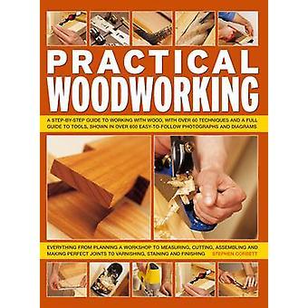 Praktische Holzbearbeitung - eine schrittweise Anleitung zum Arbeiten mit Holz - wi