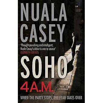 Soho - 4 a.m. by Nuala Casey - 9781782063483 Book