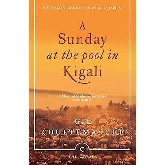 Ein Sonntag am Pool In Kigali von Gil Courtemanche - 9781782118886 Bo