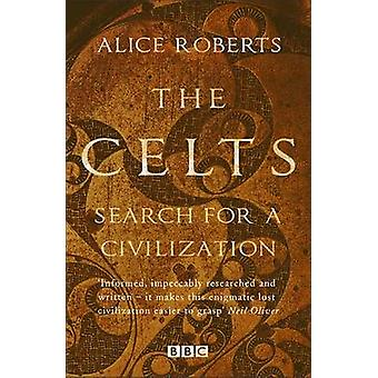 The Celts by Alice Roberts - 9781784293352 Book
