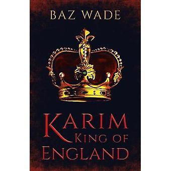 Karim - King of England by Baz Wade - 9781789015782 Kirja