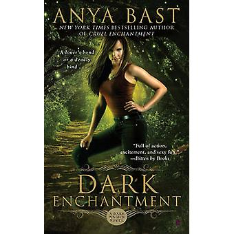 Dark Enchantment  A Dark Magick Novel by Anya Bast