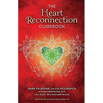 The Heart Reconnection Guidebook - A Guided Journey of Personal Discov