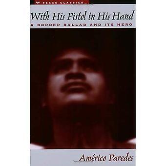 Hänen pistooli kädessään: raja balladi ja sen sankari