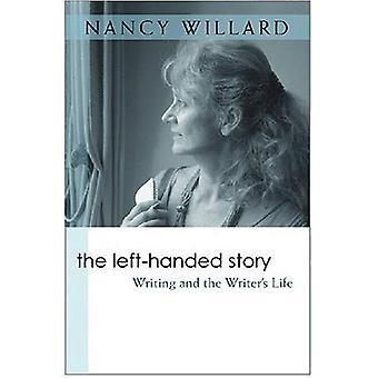 La historia del zurdo: Escritura y vida del escritor (escritores sobre la escritura)
