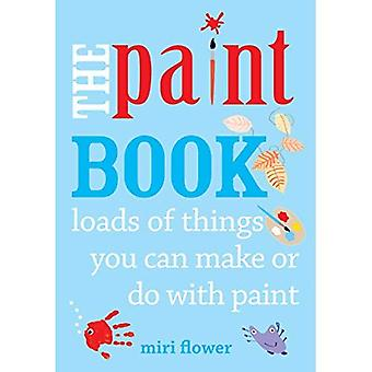 The Paint Book: Loads of things you can make or do with Paint