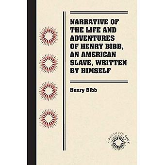 Kerronnan elämä ja seikkailut Henry bibbin, yhdysvaltalainen orja, kirjoittanut itsensä