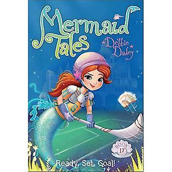 Ready, Set, Goal! (Mermaid Tales)