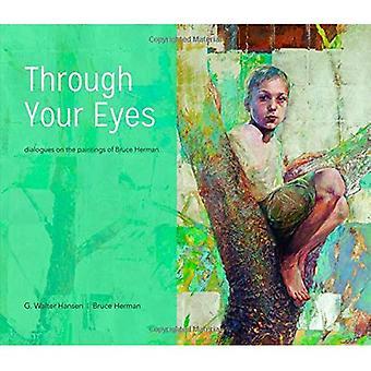Door je ogen: Dialogen over de schilderijen van Herman van Bruce