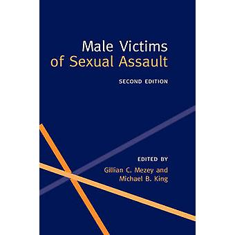 Male Victims of Sexual Assault by Mezey & Gillian C.