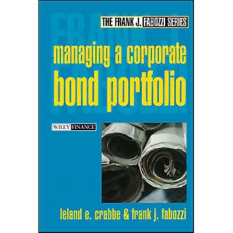 Managing a Corporate Bond Portfolio by Crabbe & Leland E.