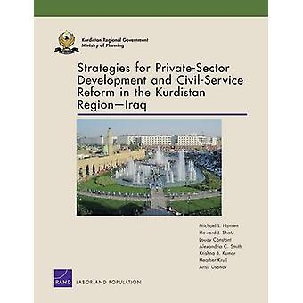 Strategies for PrivateSector Development and CivilService Reform in the Kurdistan Region Iraq by Hansen & Michael L.