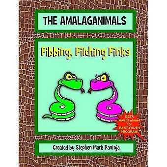 The Amalaganimals Fibbing Filching Finks by Pantoja & Stephen