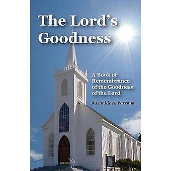The Lords Goodness by Parsons & Emilie a.