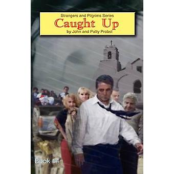 CAUGHT UP by Probst & John